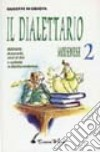 Il dialettario modenese. Dizionario di proverbi, modi di dire e curiosità in dialetto modenese (2) libro