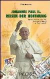 Johannes Paul II. Reisen der Hoffnung. Briefmarken aus Aller Welt Bezeugen die Reisen von Papst Wojtyla libro