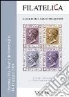 Filatelica, la filatelia nel III Millennio. Atti del 2° Congresso Nazionale. Rocca dei Bentivoglio - Bazzano (Bo) 14-15 giugno 2008. Con CD libro