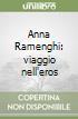 Anna Ramenghi: viaggio nell'eros libro