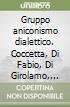 Gruppo aniconismo dialettico. Coccetta, Di Fabio, Di Girolamo, Eusebi, Pitti libro