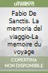 Fabio De Sanctis. La memoria del viaggio-La memoire du voyage libro