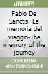 Fabio De Sanctis. La memoria del viaggio-The memory of the journey libro