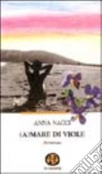Amare di viole libro di Nacci Anna