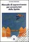 Manuale di sopravvivenza per avventurieri dello spirito libro