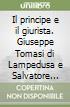 Il principe e il giurista. Giuseppe Tomasi di Lampedusa e Salvatore Satta libro