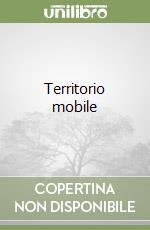 Territorio mobile libro di Massidda Marcella