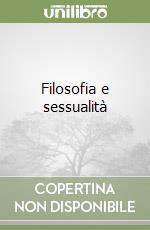 Filosofia e sessualità libro di Savater Fernando