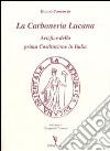La Carboneria Lucana artefice della prima costituzione in Italia libro