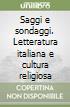Saggi e sondaggi. Letteratura italiana e cultura religiosa libro