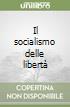 Il socialismo delle libertà libro
