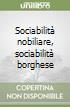 Sociabilità nobiliare, sociabilità borghese libro