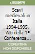 Scavi medievali in Italia 1994-1995. Atti della 1ª Conferenza italiana di archeologia medievale (Cassino, 14-16 dicembre 1995) libro