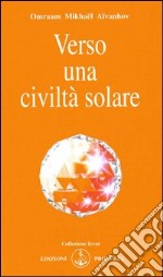 Verso una civilt solare libro di Avanhov O. Mikhal