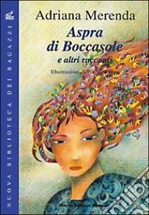 Aspra di Boccasole libro di Merenda Adriana