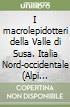 I macrolepidotteri della Valle di Susa. Italia Nord-occidentale (Alpi Cozie-Graie) libro