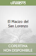 El Macizo del San Lorenzo libro di Metzeltin Silvia