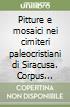 Pitture e mosaici nei cimiteri paleocristiani di Siracusa. Corpus iconographicum libro