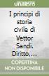 I principi di storia civile di Vettor Sandi. Diritto, istituzioni e storia nella Venezia di metà Settecento libro