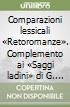Comparazioni lessicali «Retoromanze». Complemento ai «Saggi ladini» di G. I. Ascoli libro