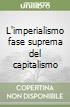 L'imperialismo fase suprema del capitalismo libro