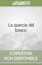 La quercia del bosco libro di Sarno M. Teresa