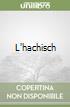 L'hachisch libro