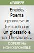 Eneide. Poema genovese in tre canti con un glossario e un Thesaurus genuensis libro