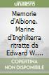 Memorie d'Albione. Marine d'Inghilterra ritratte da Edward W. Cooke in Shipping and craft (1828-1831) libro