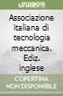 Associazione italiana di tecnologia meccanica. Ediz. inglese