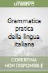 Grammatica pratica della lingua italiana libro