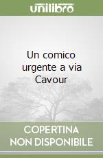 Un comico urgente a via Cavour libro di Caruso Pino
