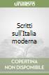 Scritti sull'Italia moderna libro