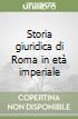 Storia giuridica di Roma in età imperiale libro