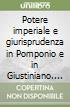 Potere imperiale e giurisprudenza in Pomponio e in Giustiniano. Vol. 2 libro