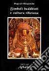 Simboli buddhisti e cultura tibetana libro