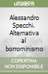 Alessandro Specchi. Alternativa al borrominismo libro