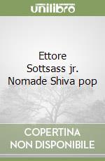 Ettore Sottsass jr. Nomade Shiva pop libro di D'Ambrosio Giovanni