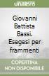 Giovanni Battista Bassi. Esegesi per frammenti libro