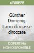 Günther Domenig. Lanci di masse diroccate libro