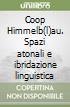 Coop Himmelb(l)au. Spazi atonali e ibridazione linguistica libro