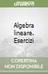 Algebra lineare. Esercizi