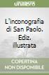 L'inconografia di San Paolo. Ediz. illustrata libro