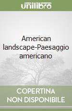 American landscape-Paesaggio americano libro di Monti Luciano