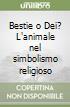Bestie o Dei? L'animale nel simbolismo religioso