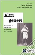 Altri generi. Inversioni e variazioni di genere tra culture libro