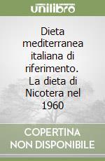 Dieta mediterranea italiana di riferimento. La dieta di Nicotera nel 1960