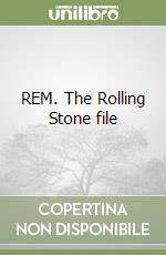REM. The Rolling Stone file libro