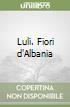 Luli. Fiori d'Albania