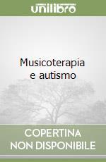 Musicoterapia e autismo libro di D'Ulisse M. Emerenziana - Polcaro Federica